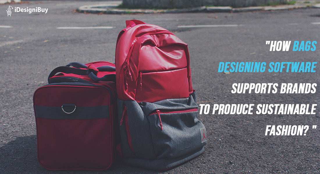 How Bags Designing Software Supports Brands to Produce Sustainable Fashion?