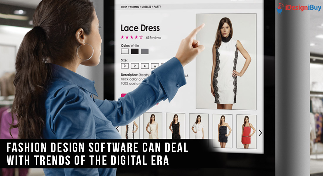 Fashion Design Software Can Deal with Trends of the Digital Era