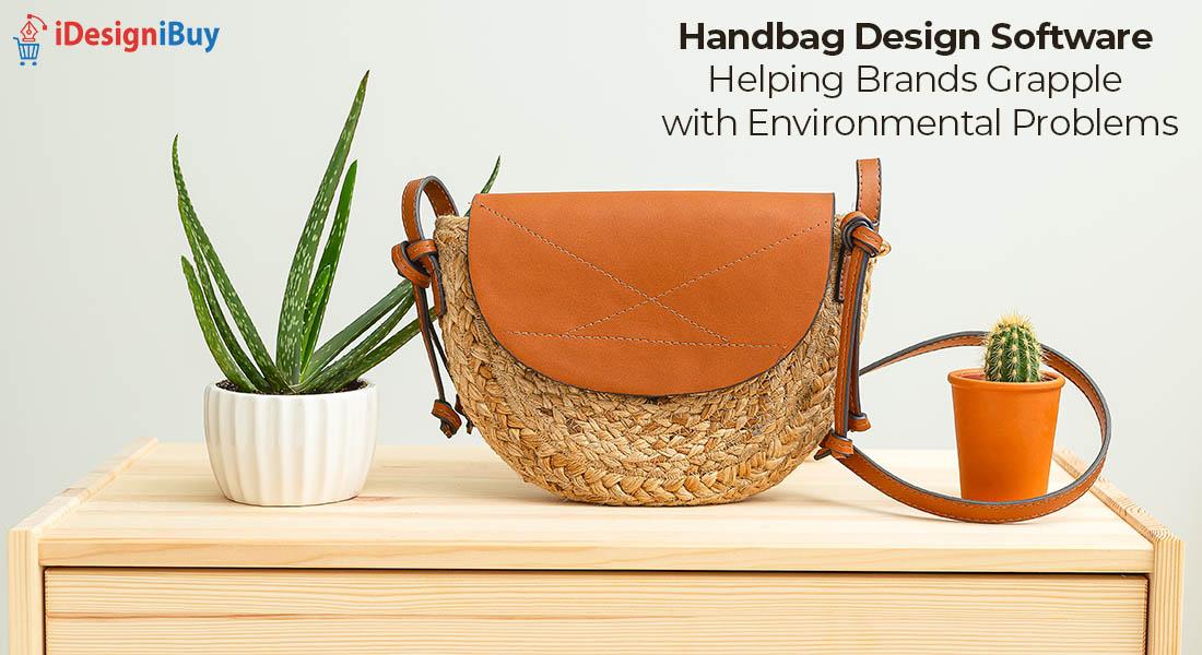 Handbag Design Software Helping Brands Grapple with Environmental Problems