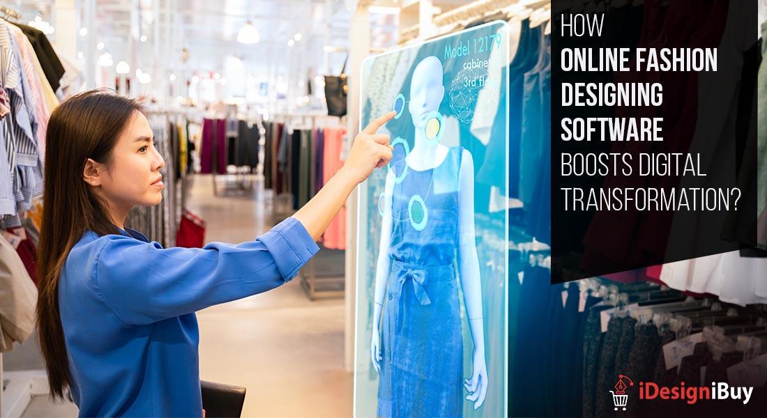 How Online Fashion Designing Software Boosts Digital Transformation
