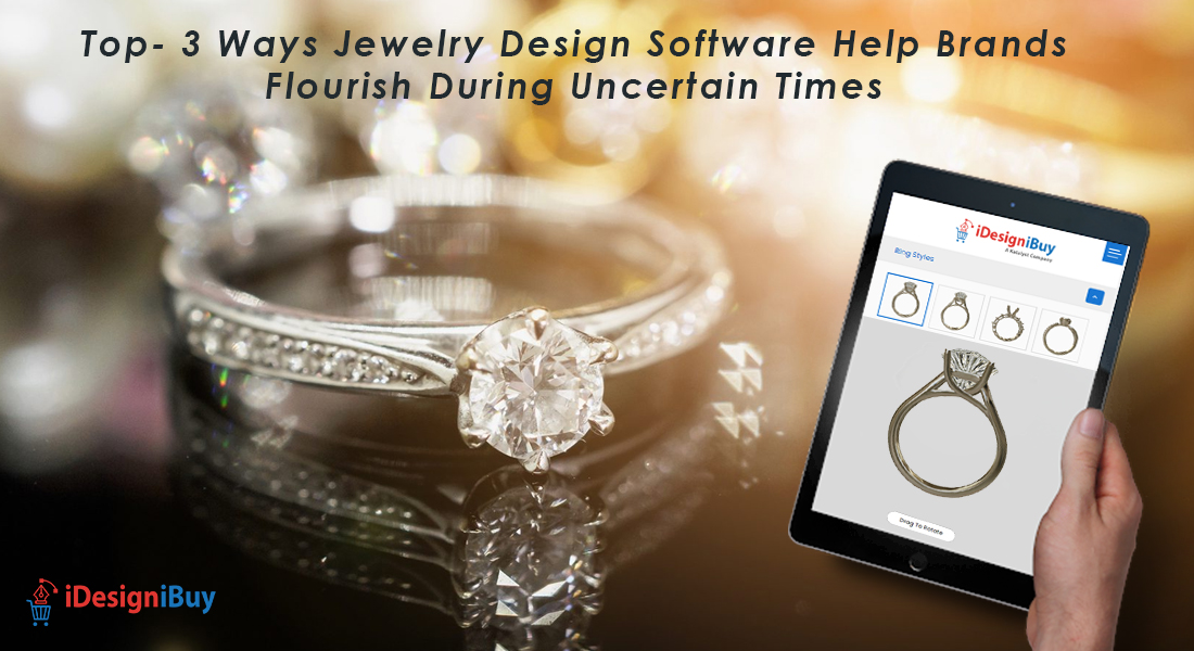 How Jewelry Design Software Help Brands Flourish During Uncertain Times?