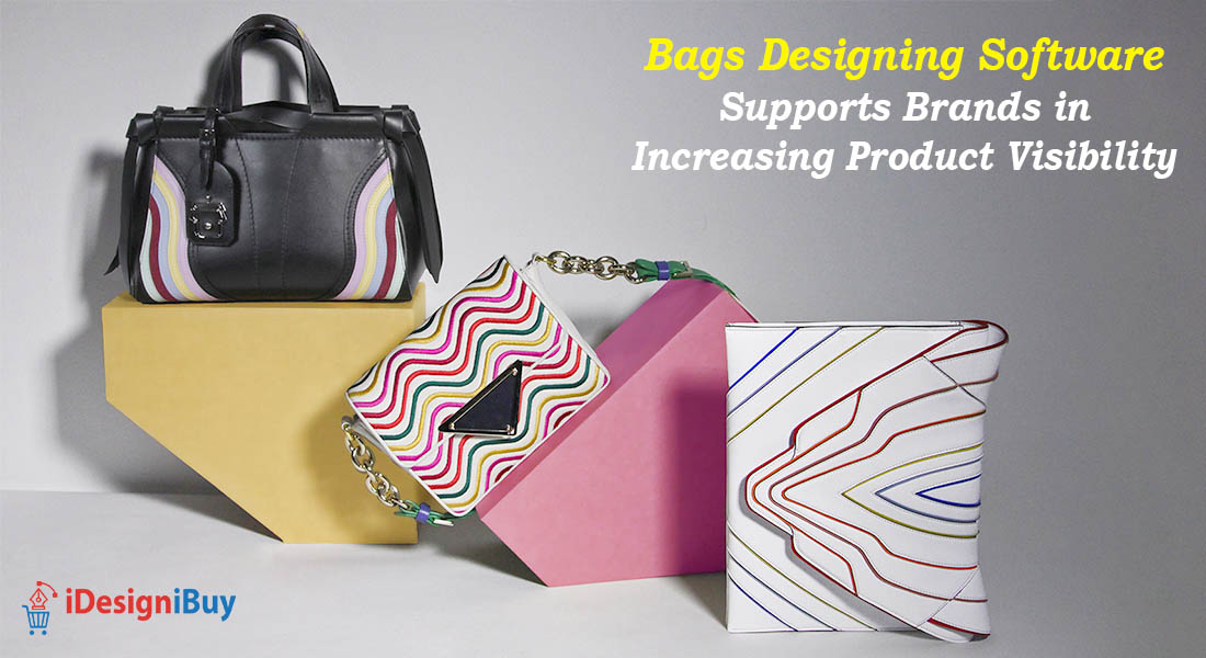 Bags Designing Software Supports Brands in Increasing Product Visibility