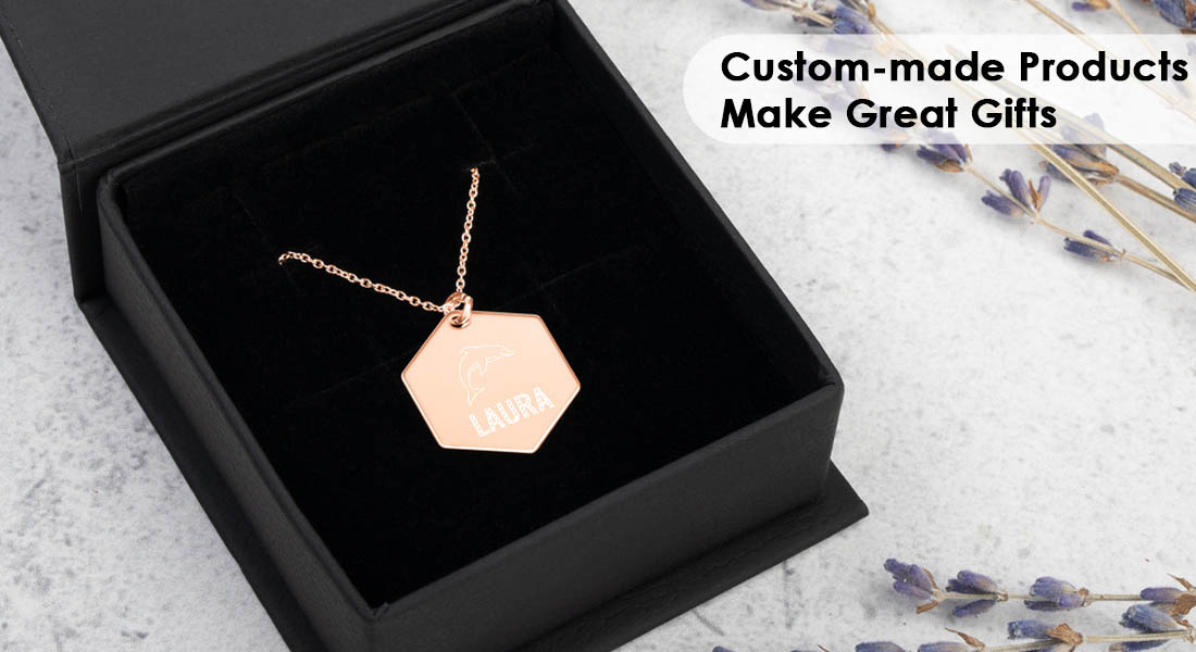 Custom-made Products Make Great Gifts