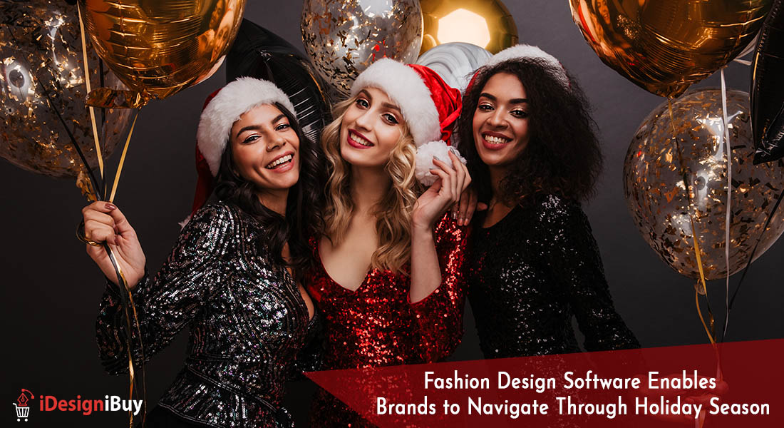 Fashion Design Software Enables Brands to Navigate Through Holiday Season