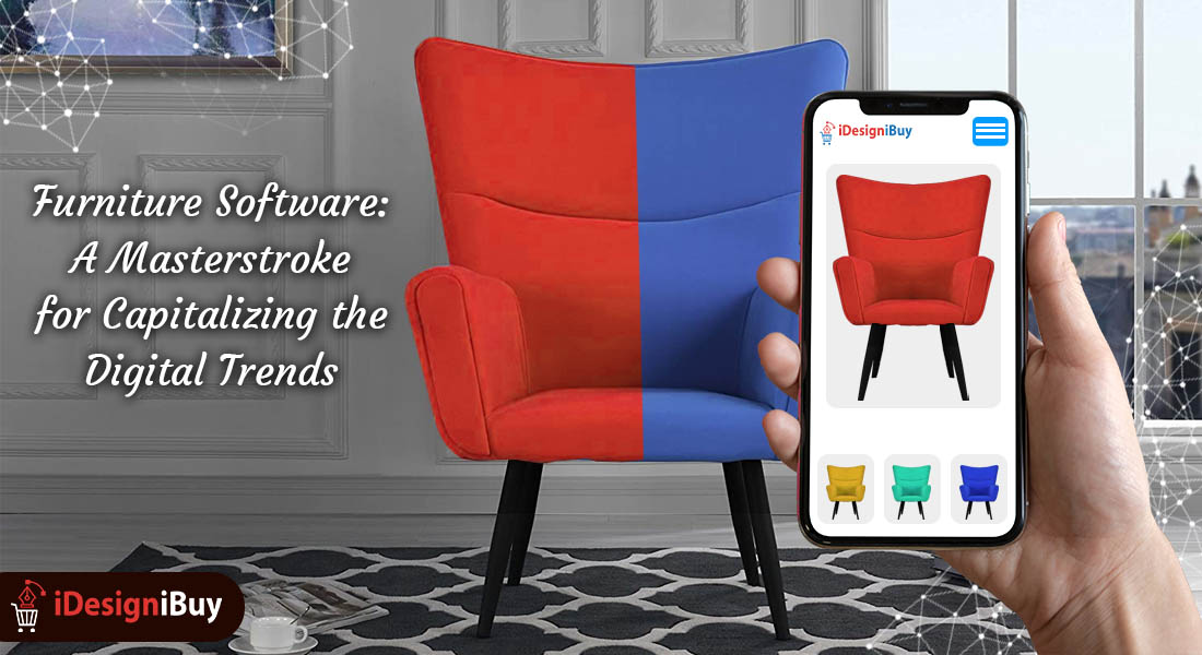 Furniture Software: A Masterstroke for Capitalizing the Digital Trends