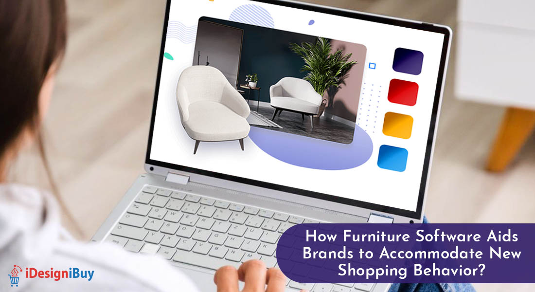 How Furniture Software Aids Brands to Accommodate New Shopping Behavior