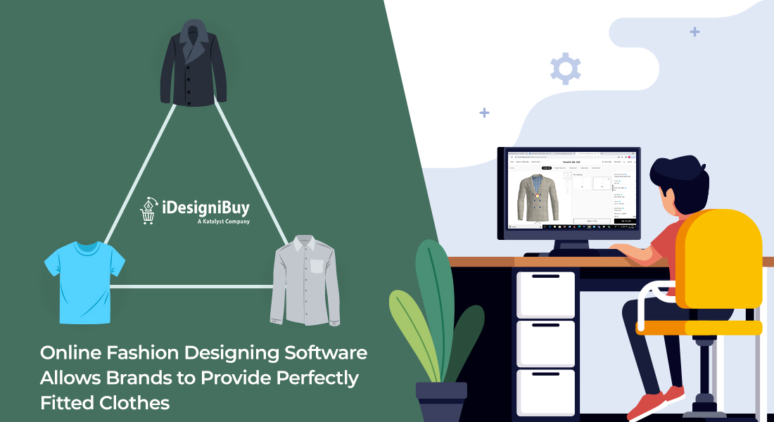 Online Fashion Designing Software Allows Brands to Provide Perfectly Fitted Clothes