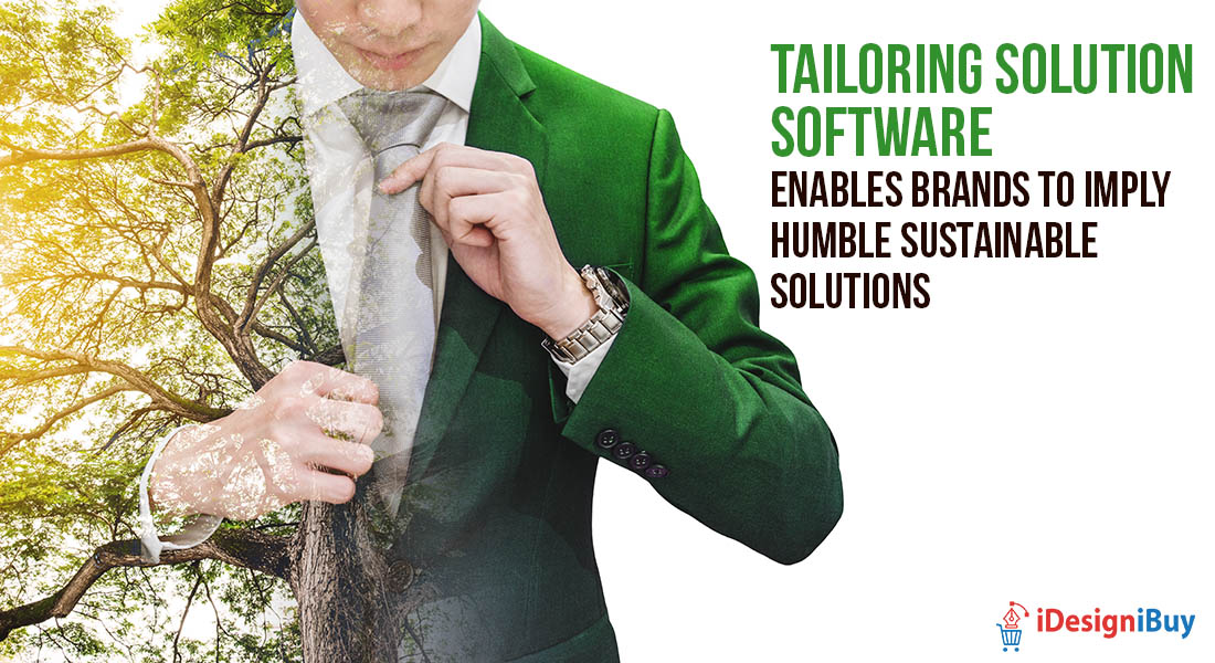 Tailoring Solution Software Enables Brands to Imply Humble Sustainable Solutions