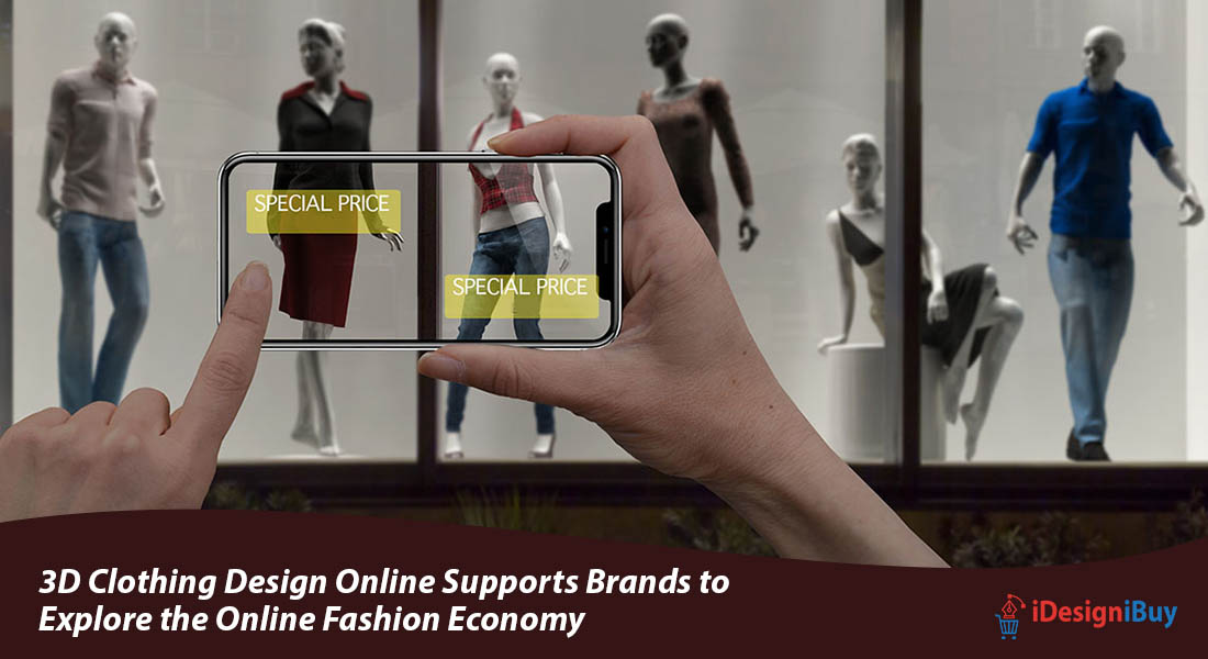 3D Clothing Design Online Supports Brands to Explore the Online Fashion Economy