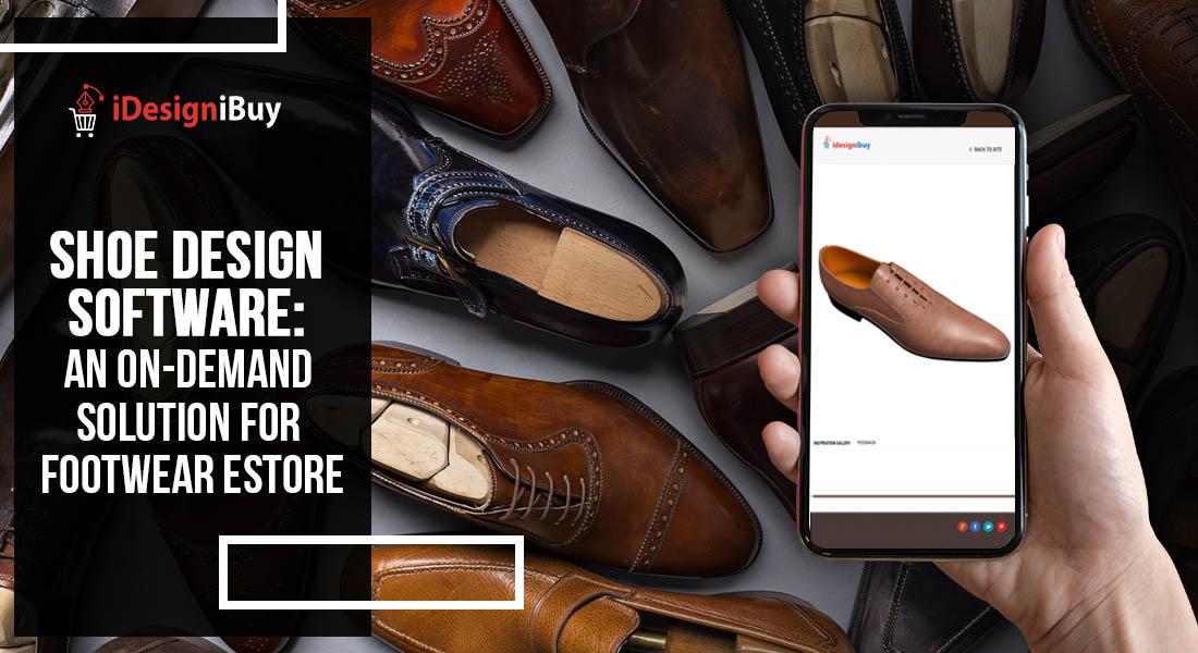 Shoe Design Software An On-Demand Solution For Footwear Estore