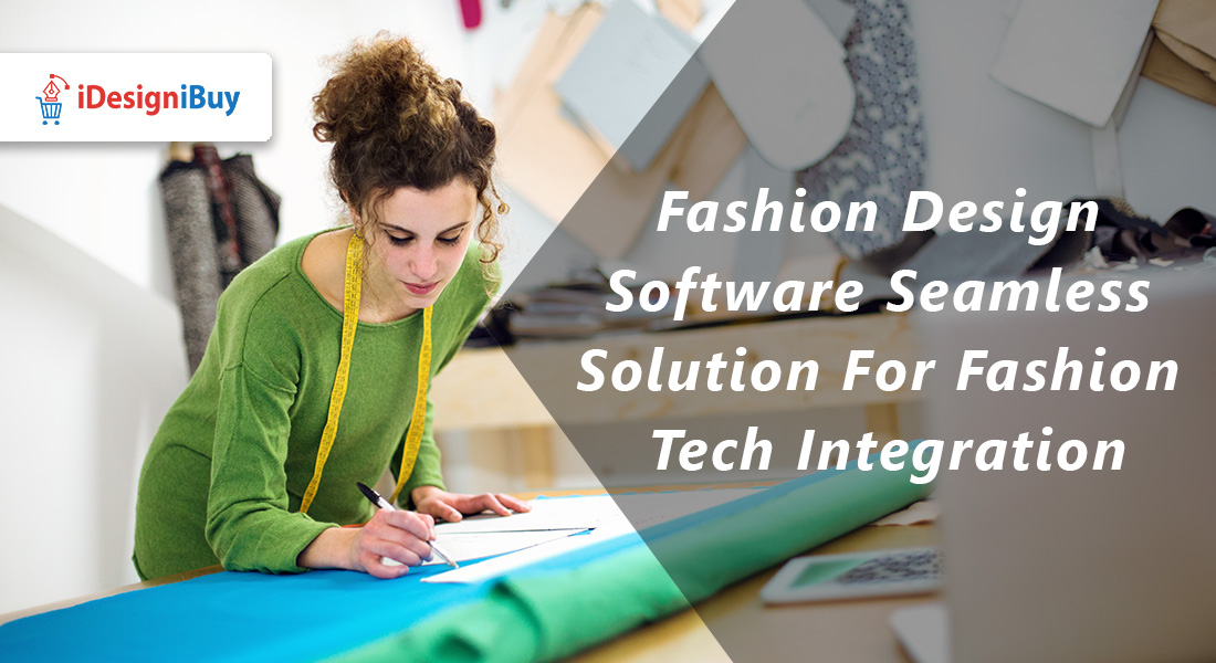 Fashion Design Software: Seamless Solution For Fashion Tech Integration
