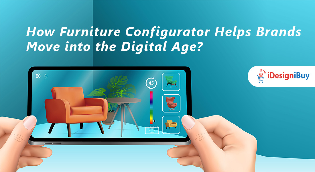 How Furniture Configurator Helps Brands Move into the Digital Age?
