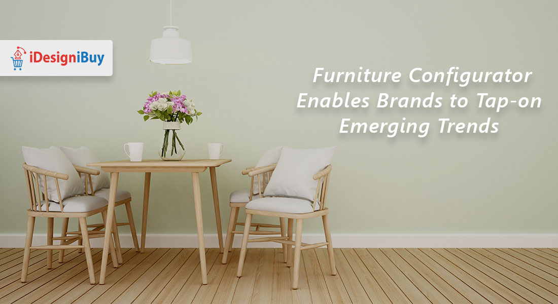 Furniture Configurator Enables Brands to Tap-on Emerging Trends
