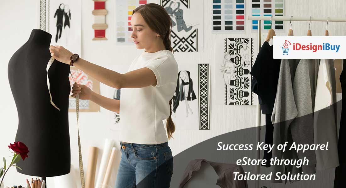 Success Key of Apparel Estore through Tailored Solution