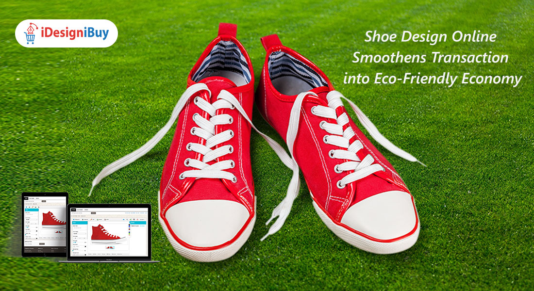Shoe Design Online Smoothens Transaction into Eco-Friendly Economy