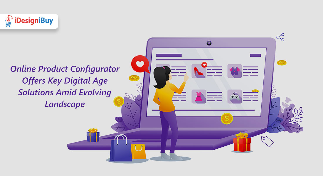 Online Product Configurator Offers Key Digital Age Solutions Amid Evolving Landscape