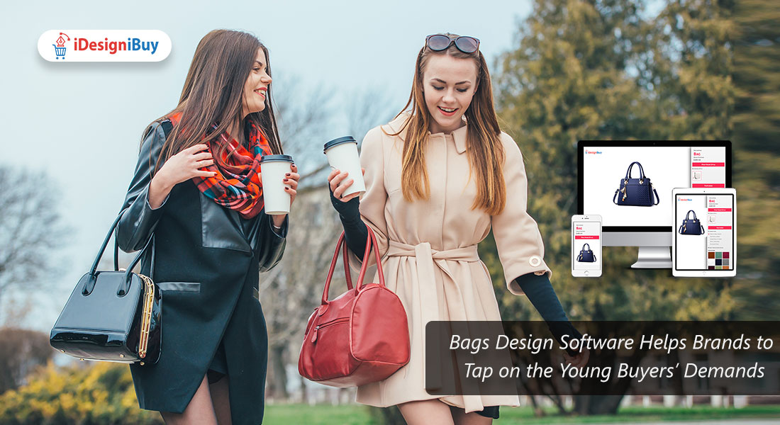 Bags Design Software Helps Brands to Tap on the Young Buyers' Demands
