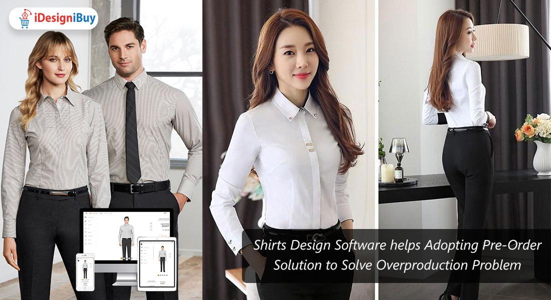 Shirts Design Software helps Adopting Pre-Order Solution to Solve Overproduction Problem